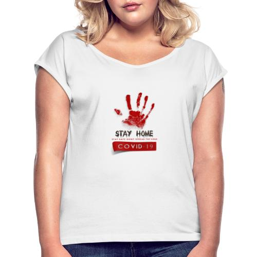 Stay at home covid 19 prevention - Koszulka damska z lekko podwiniętymi rękawami