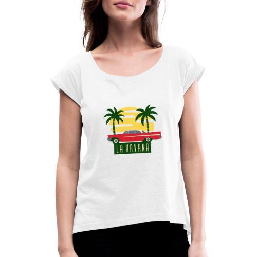 La Havana Vintage - Frauen T-Shirt mit gerollten Ärmeln