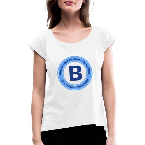 Webradio Balaton - Frauen T-Shirt mit gerollten Ärmeln