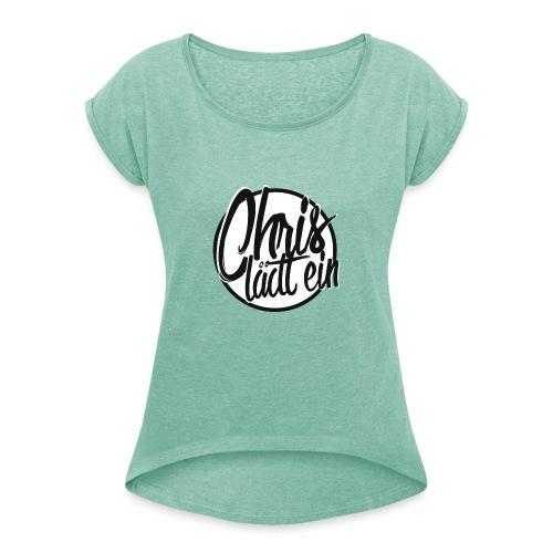 Chris lädt ein - Frauen T-Shirt mit gerollten Ärmeln