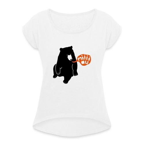 Bär sagt Miau - Frauen T-Shirt mit gerollten Ärmeln