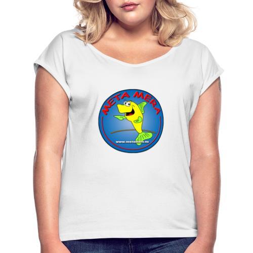metamera_fish - T-shirt med upprullade ärmar dam
