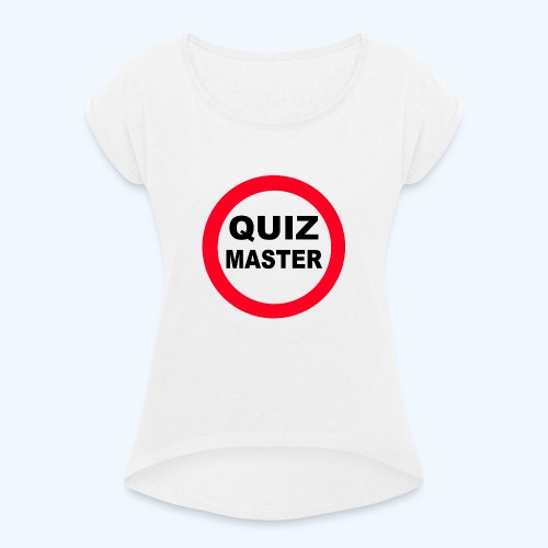 Quiz Master Stop Sign - Women's T-Shirt with rolled up sleeves