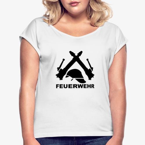Feuerwehr C Rohr - Frauen T-Shirt mit gerollten Ärmeln