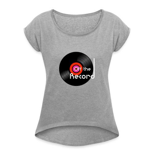 Off the Record - Naisten T-paita, jossa rullatut hihat