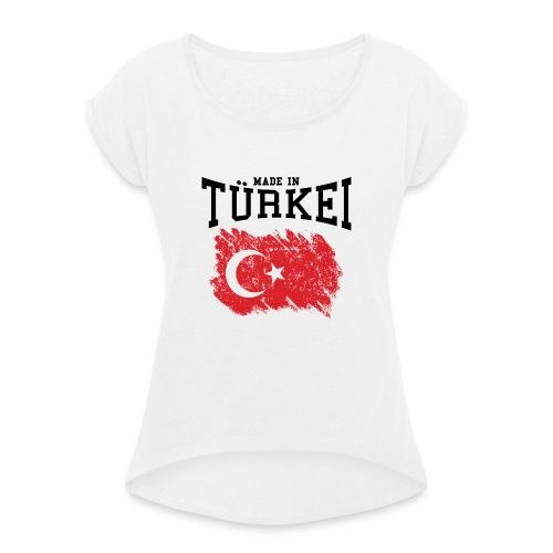 Made in Türkei - Frauen T-Shirt mit gerollten Ärmeln