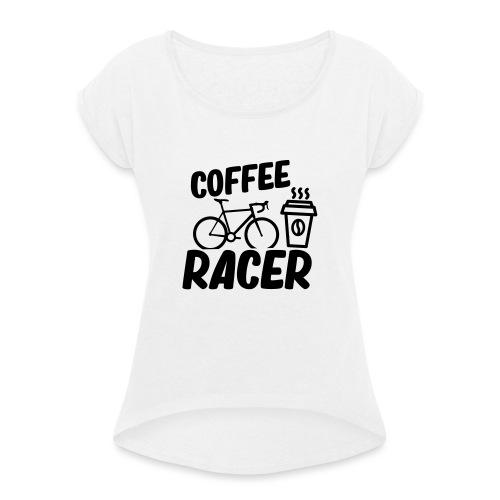 Coffee Racer - Frauen T-Shirt mit gerollten Ärmeln