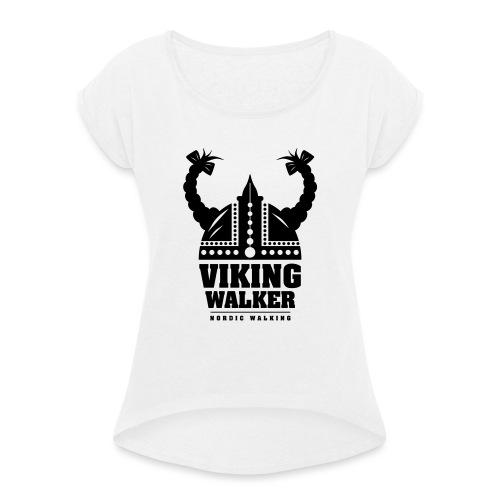 Nordic Walking - Lady Viking - Naisten T-paita, jossa rullatut hihat