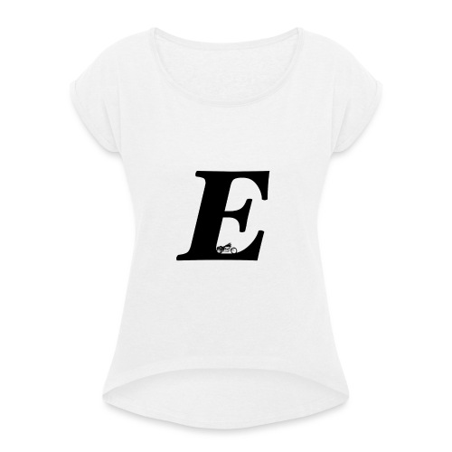 E alphabet - Women's T-Shirt with rolled up sleeves
