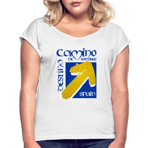 Camino de Santiago Spain, Destino, Jakobsweg - Frauen T-Shirt mit gerollten Ärmeln