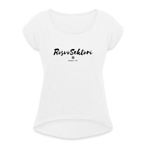 RosvoSektori logo - Naisten T-paita, jossa rullatut hihat