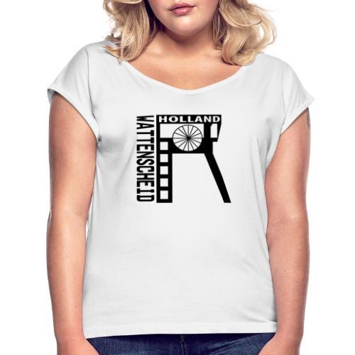 Zeche Holland (Wattenscheid) - Frauen T-Shirt mit gerollten Ärmeln