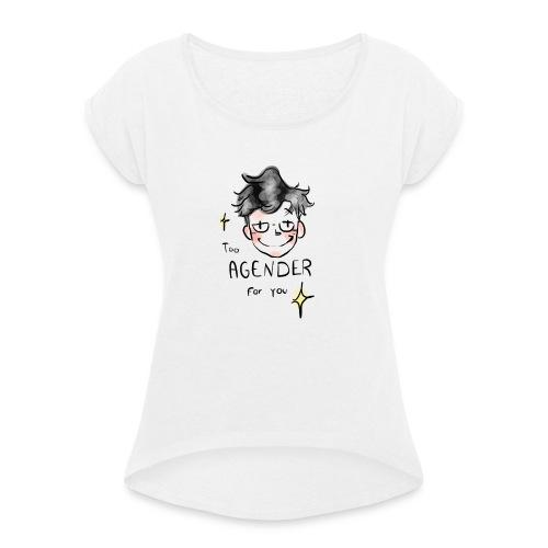 Too Agender for You - T-shirt à manches retroussées Femme