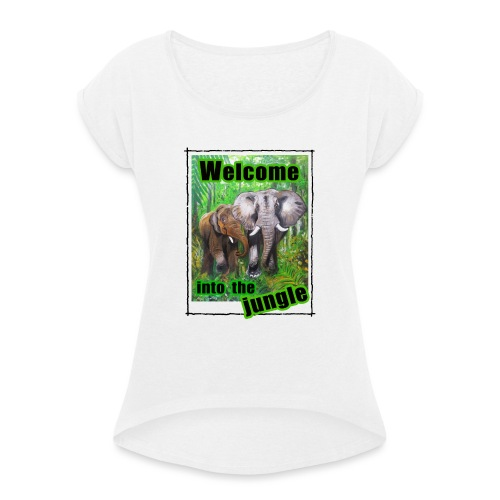 Willkommen im Dschungel - Frauen T-Shirt mit gerollten Ärmeln