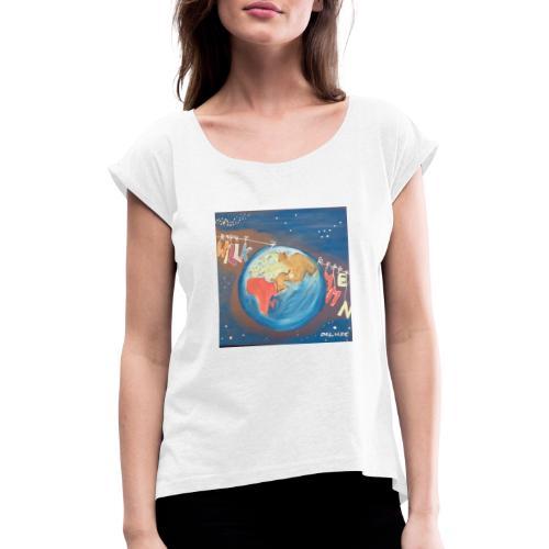 Willkommen - Frauen T-Shirt mit gerollten Ärmeln