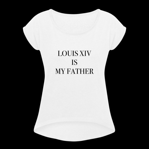 RUN - LOUIS XIV IS MY FATHER - T-shirt à manches retroussées Femme