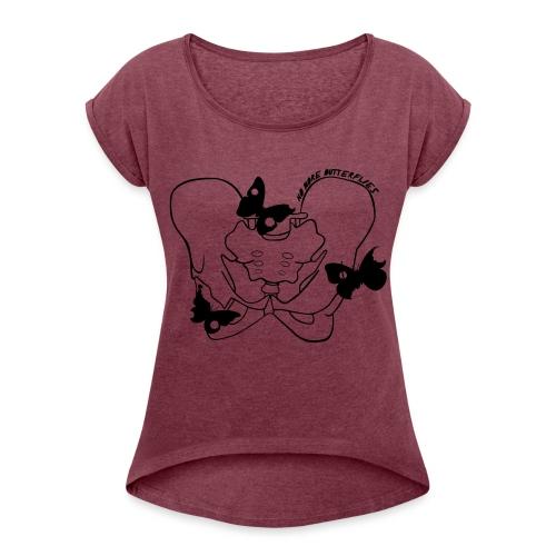 No more butterflies - Frauen T-Shirt mit gerollten Ärmeln