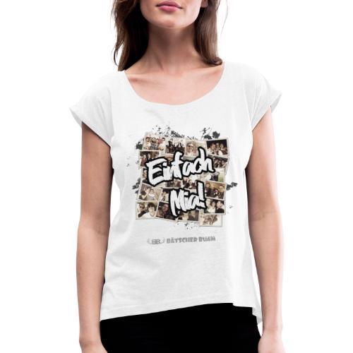 Einfach Mia! - Frauen T-Shirt mit gerollten Ärmeln