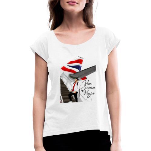 Vive sueña viaja by Viaja con Yoel - Camiseta con manga enrollada mujer