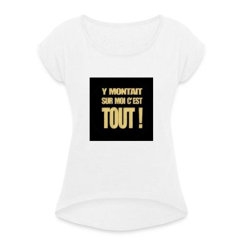 badgemontaitsurmoi - T-shirt à manches retroussées Femme