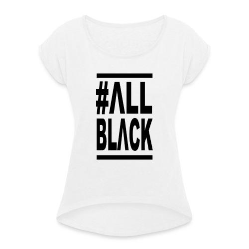 ΔLLBLΔCK # - Camiseta con manga enrollada mujer