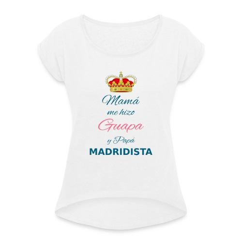 Mamà me hizo Guapa y papà MADRIDISTA - Maglietta da donna con risvolti