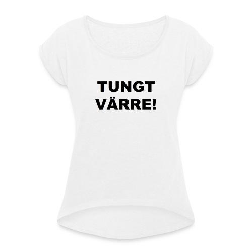 TUNGT - T-shirt med upprullade ärmar dam