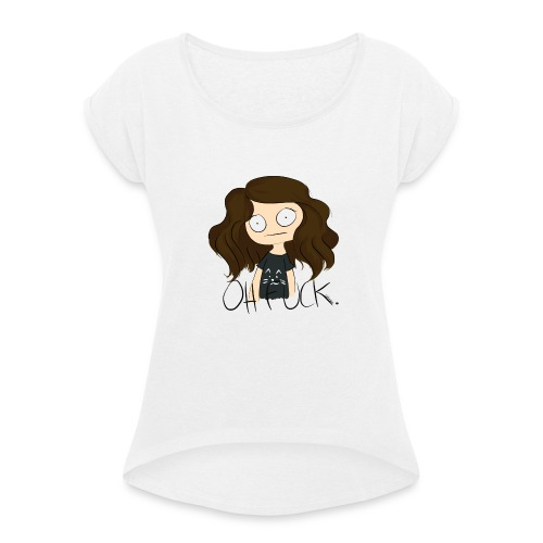 Oh fuck. - T-shirt à manches retroussées Femme