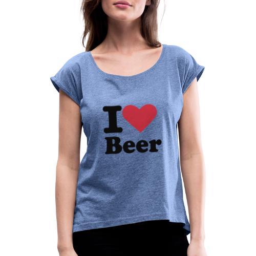 BEER - Naisten T-paita, jossa rullatut hihat