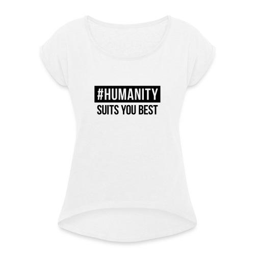 women's Premium T-Shirt #humanity - Frauen T-Shirt mit gerollten Ärmeln