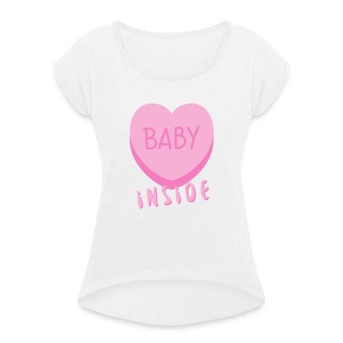 Baby Inside Pink Heart - Frauen T-Shirt mit gerollten Ärmeln