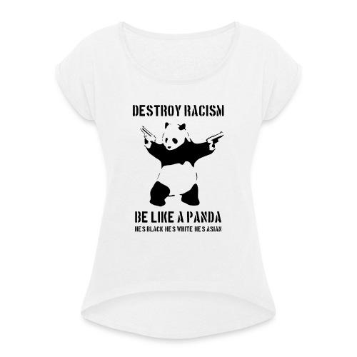 ZNISZCZ RASIZM - Koszulka damska z lekko podwiniętymi rękawami