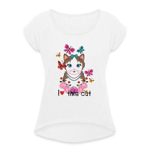 i love this cat - Vrouwen T-shirt met opgerolde mouwen