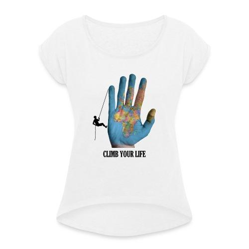Climb Your Life - Camiseta con manga enrollada mujer
