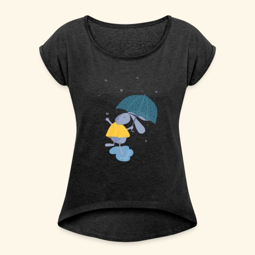 happy in the rain - Women's T-Shirt with rolled up sleeves
