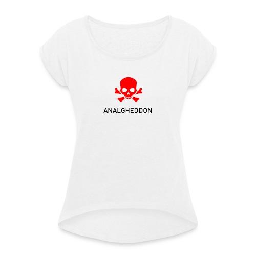 ANALGHEDDON Lustiges T-Shirt Design - Frauen T-Shirt mit gerollten Ärmeln