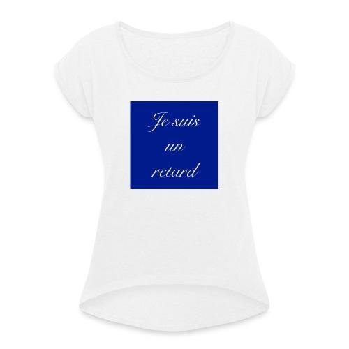 Je suis un retard - T-shirt med upprullade ärmar dam