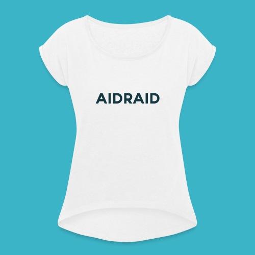 Aid Raid Simples Shirt Design - Frauen T-Shirt mit gerollten Ärmeln