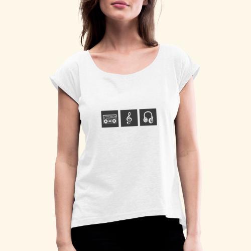 Music is Passion - Frauen T-Shirt mit gerollten Ärmeln