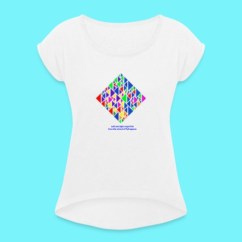 Left and right angle fish, school of Pythagoras - Women's T-Shirt with rolled up sleeves