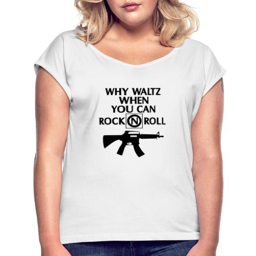 lost boys why waltz - Women's T-Shirt with rolled up sleeves