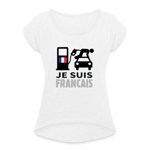 Je suis français 2 - T-shirt à manches retroussées Femme