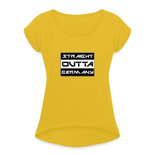 Straight Outta Germany - Frauen T-Shirt mit gerollten Ärmeln