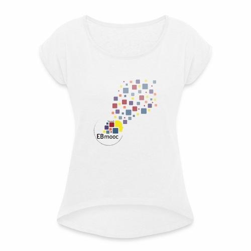 EBmooc T-Shirt 2018 - Frauen T-Shirt mit gerollten Ärmeln