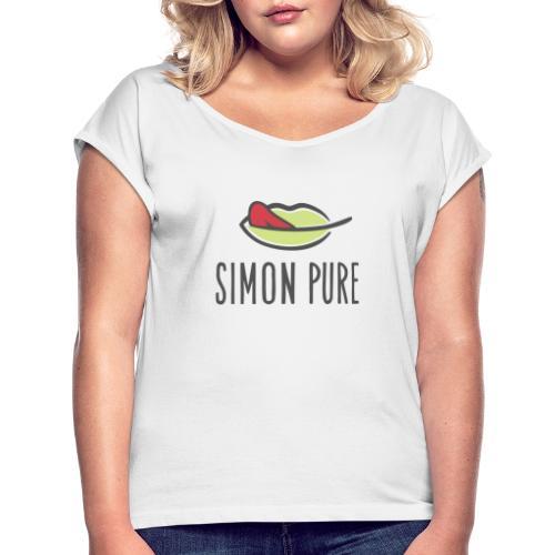 Simon Pure ❤ - Frauen T-Shirt mit gerollten Ärmeln