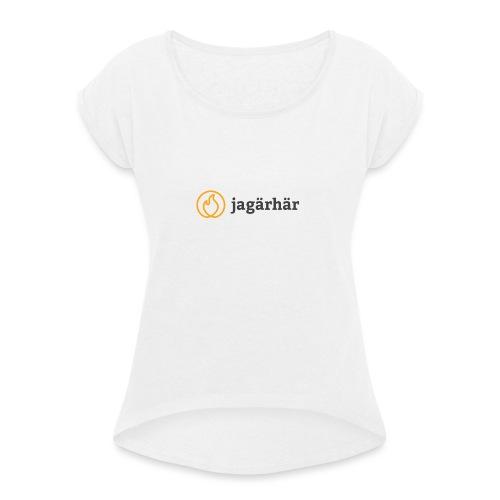 #jagärhär - T-shirt med upprullade ärmar dam