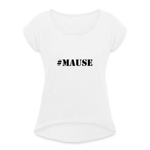 #Mause Mannen - Vrouwen T-shirt met opgerolde mouwen