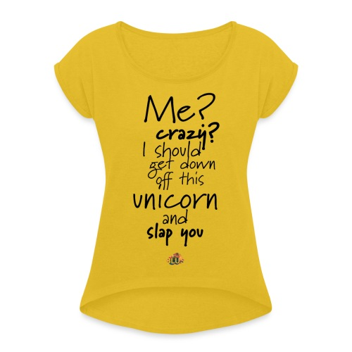 Crazy Unicorn Style (Dark) - Women's T-Shirt with rolled up sleeves
