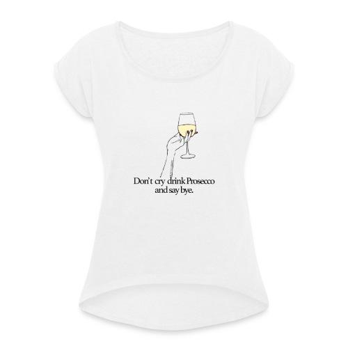 Prosecco - Maglietta da donna con risvolti