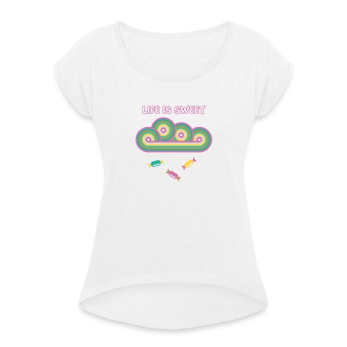 Retro Candy Life is Sweet - Women's T-Shirt with rolled up sleeves